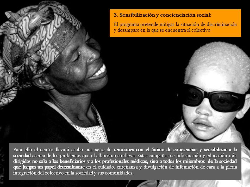 3. Sensibilización y concienciación social: El programa pretende mitigar la situación de discriminación y desamparo en la que se encuentra el colectiv