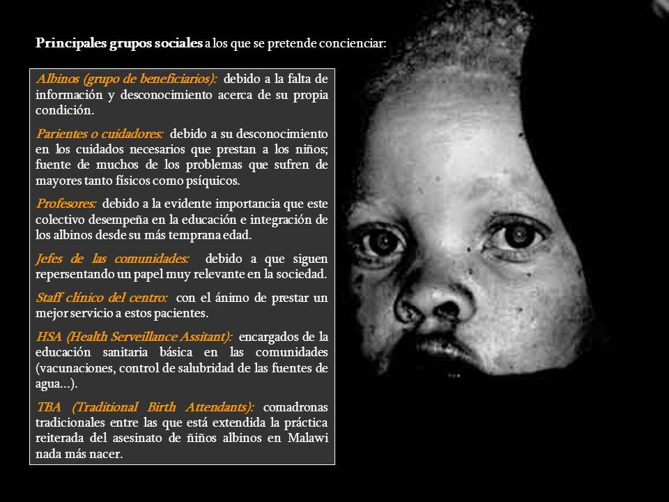 Albinos (grupo de beneficiarios): debido a la falta de información y desconocimiento acerca de su propia condición. Parientes o cuidadores: debido a s