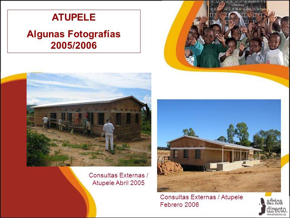 ATUPELE Algunas Fotografías 2005/2006 Consultas Externas / Atupele Febrero 2006 Consultas Externas / Atupele Abril 2005