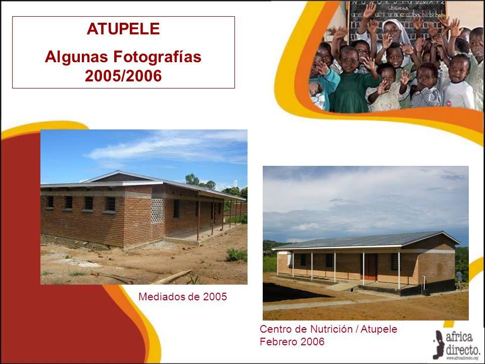 ATUPELE Algunas Fotografías 2005/2006 Centro de Nutrición / Atupele Febrero 2006 Mediados de 2005
