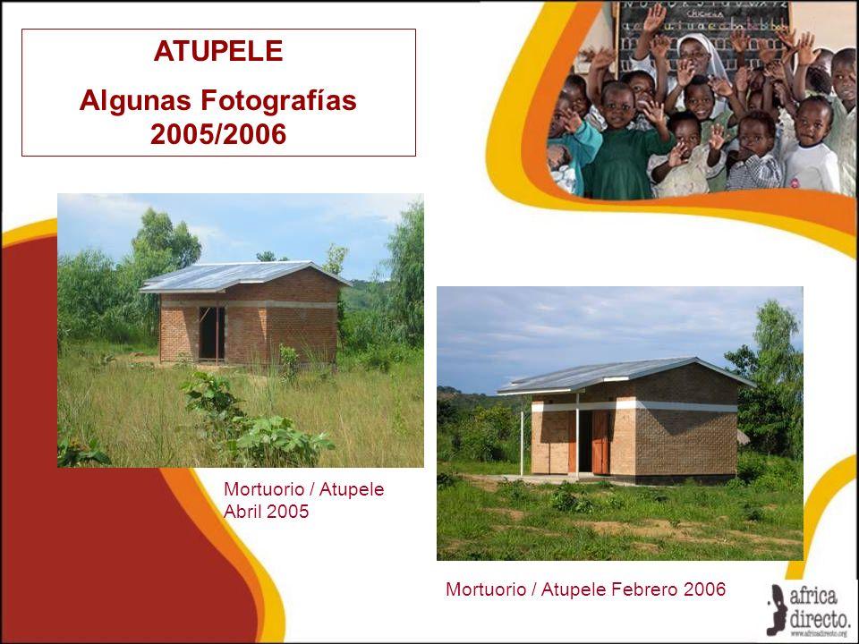 ATUPELE Algunas Fotografías 2005/2006 Mortuorio / Atupele Febrero 2006 Mortuorio / Atupele Abril 2005