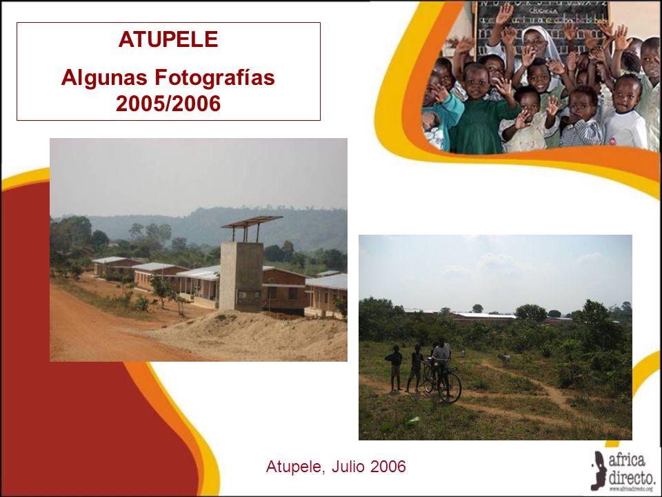 ATUPELE Algunas Fotografías 2005/2006 Atupele, Julio 2006