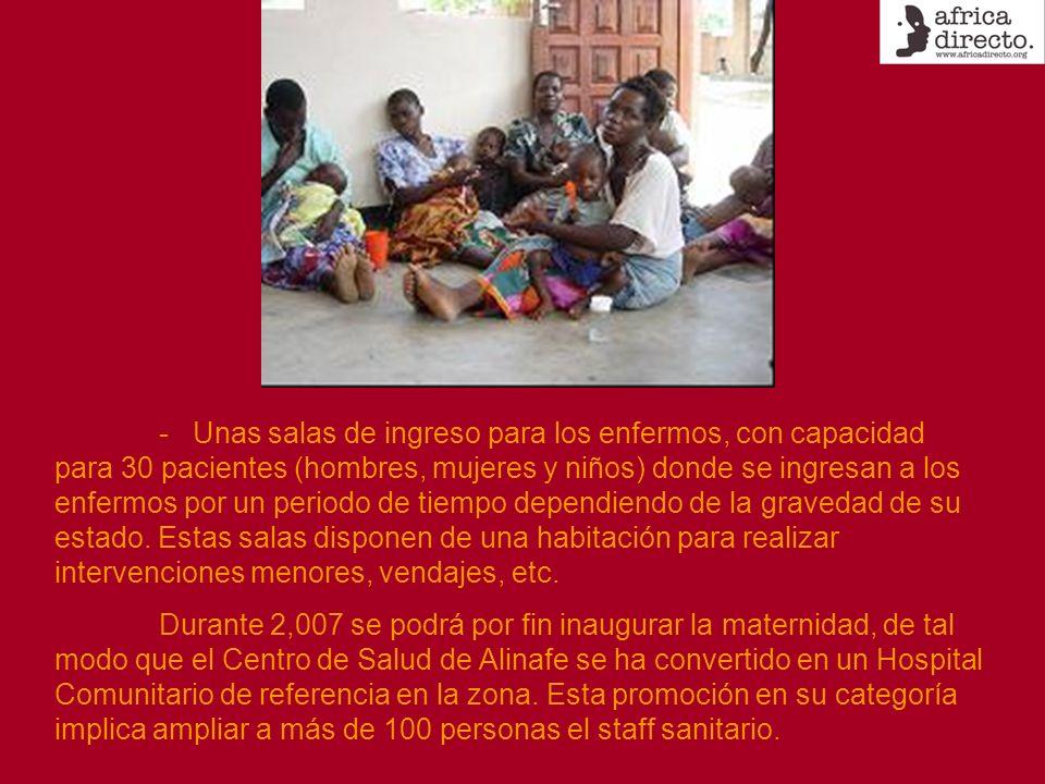 - Unas salas de ingreso para los enfermos, con capacidad para 30 pacientes (hombres, mujeres y niños) donde se ingresan a los enfermos por un periodo de tiempo dependiendo de la gravedad de su estado.
