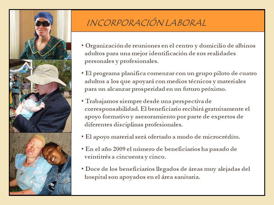 INCORPORACIÓN LABORAL Organización de reuniones en el centro y domicilio de albinos adultos para una mejor identificación de sus realidades personales