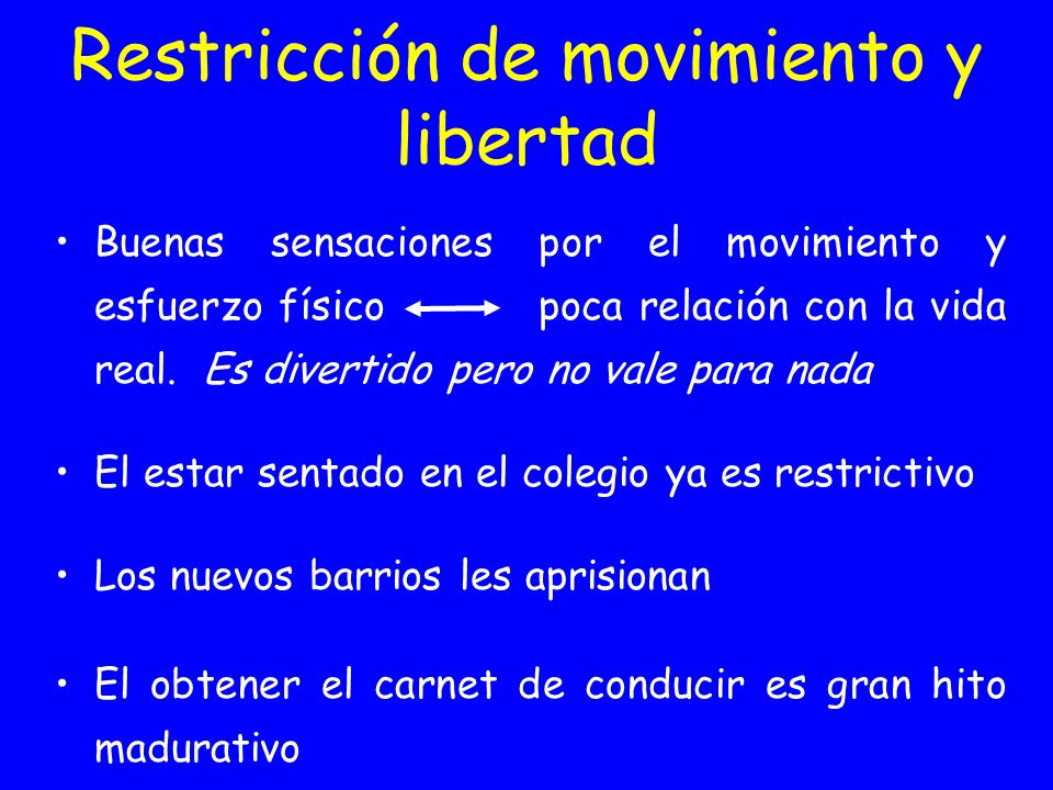 Restricción de movimiento y libertad Buenas sensaciones por el movimiento y esfuerzo físico poca relación con la vida real. Es divertido pero no vale