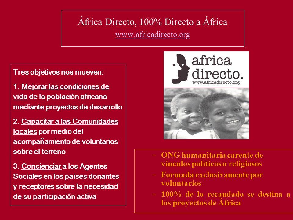 África Directo, 100% Directo a África www.africadirecto.org www.africadirecto.org Tres objetivos nos mueven: 1.