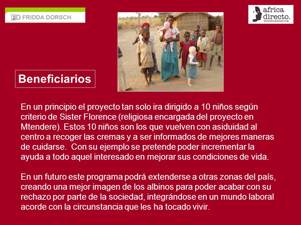 En un principio el proyecto tan solo ira dirigido a 10 niños según criterio de Sister Florence (religiosa encargada del proyecto en Mtendere).