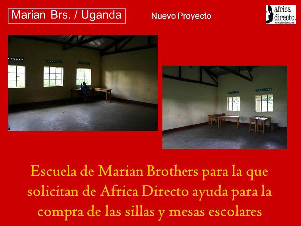 Escuela de Marian Brothers para la que solicitan de Africa Directo ayuda para la compra de las sillas y mesas escolares Marian Brs. / Uganda Nuevo Pro