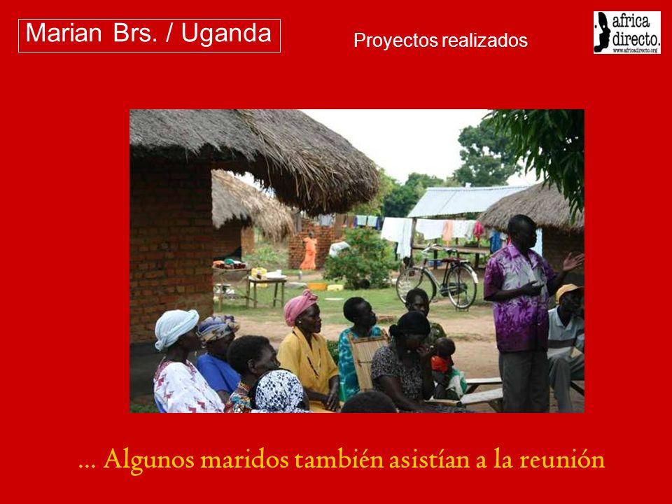 ... Algunos maridos también asistían a la reunión Marian Brs. / Uganda Proyectos realizados