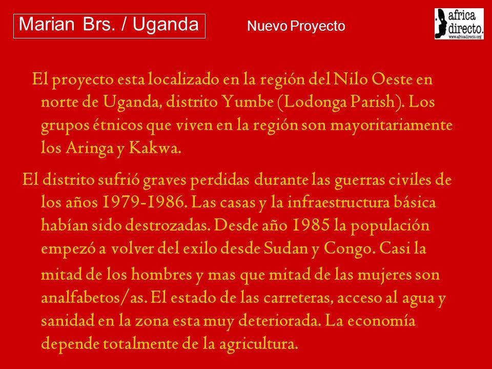 El proyecto esta localizado en la región del Nilo Oeste en norte de Uganda, distrito Yumbe (Lodonga Parish). Los grupos étnicos que viven en la región