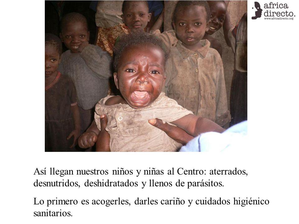Así llegan nuestros niños y niñas al Centro: aterrados, desnutridos, deshidratados y llenos de parásitos. Lo primero es acogerles, darles cariño y cui