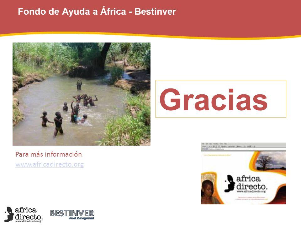 Fondo de Ayuda a África - Bestinver Gracias Para más información www.africadirecto.org www.africadirecto.org