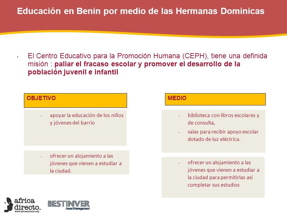 Educación en Benin por medio de las Hermanas Dominicas El Centro Educativo para la Promoción Humana (CEPH), tiene una definida misión : paliar el frac