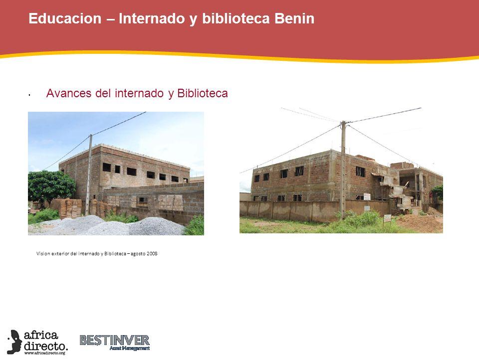Educacion – Internado y biblioteca Benin Finalización del internado y Biblioteca (un año después, en 2.009, el proyecto está ya terminado y en uso!) Vision exterior del internado y Biblioteca – 2009