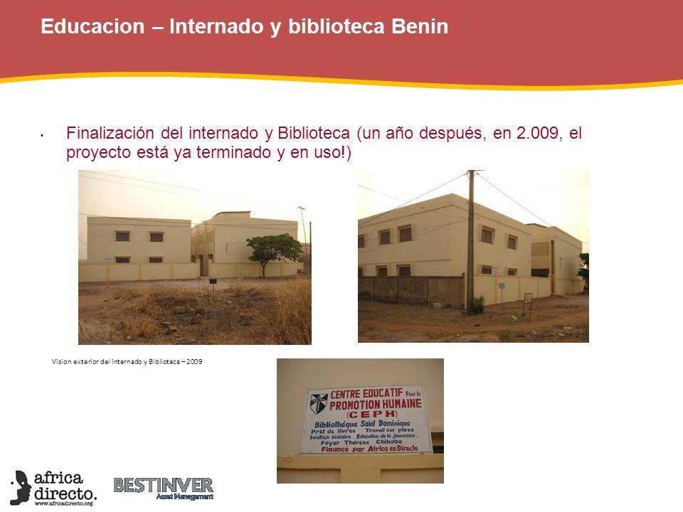 Educacion – Internado y biblioteca Benin Finalización del internado y Biblioteca (un año después, en 2.009, el proyecto está ya terminado y en uso!) V