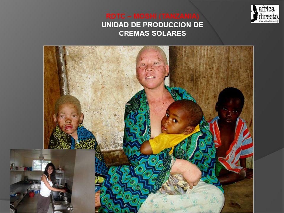 RDTC – MOSHI (TANZANIA) UNIDAD DE PRODUCCION DE CREMAS SOLARES
