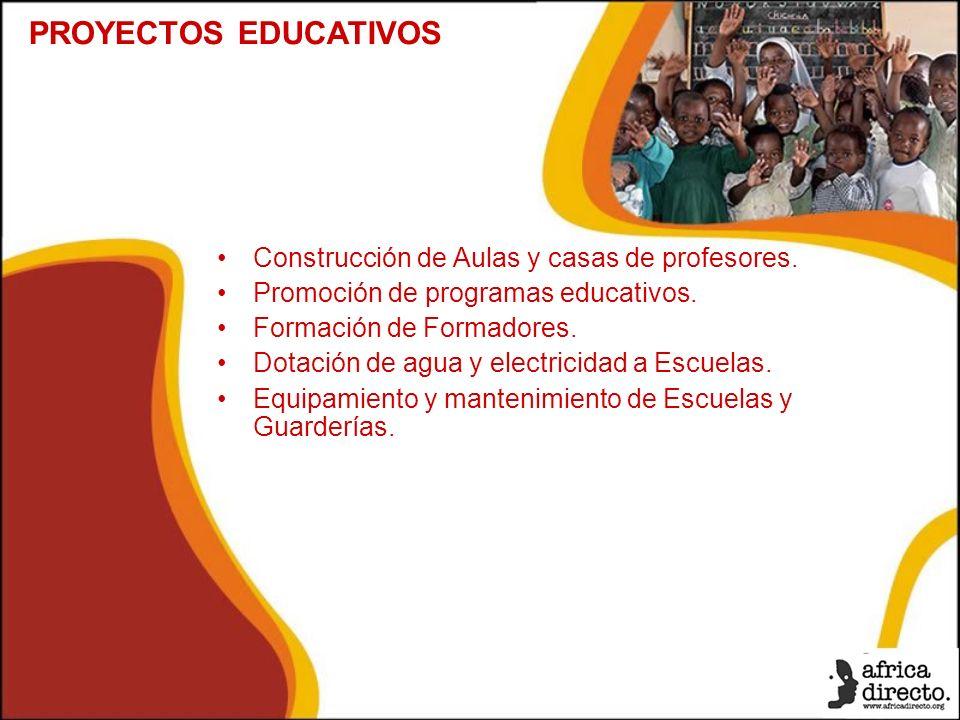Construcción de Aulas y casas de profesores. Promoción de programas educativos.