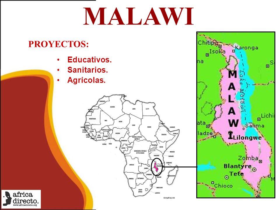 MALAWI Educativos. Sanitarios. Agrícolas. PROYECTOS: