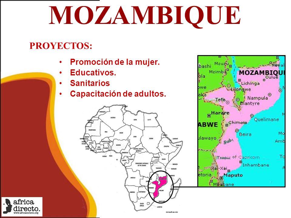 MOZAMBIQUE Promoción de la mujer. Educativos. Sanitarios Capacitación de adultos. PROYECTOS: