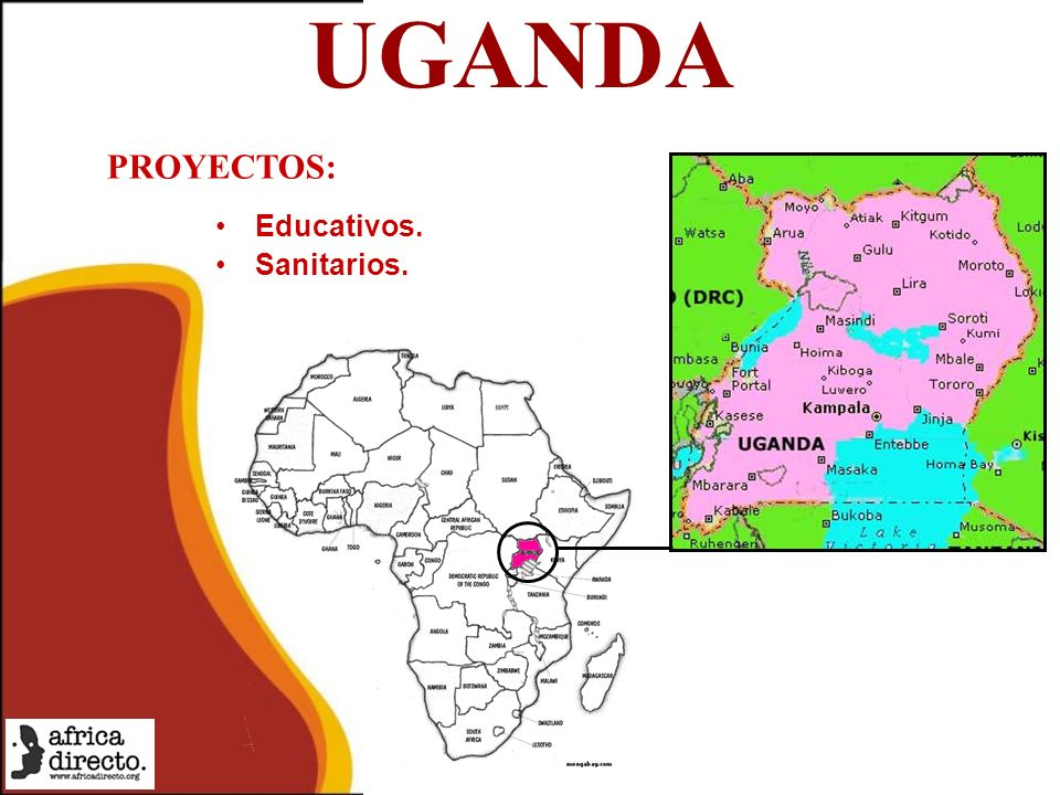 UGANDA Educativos. Sanitarios. PROYECTOS:
