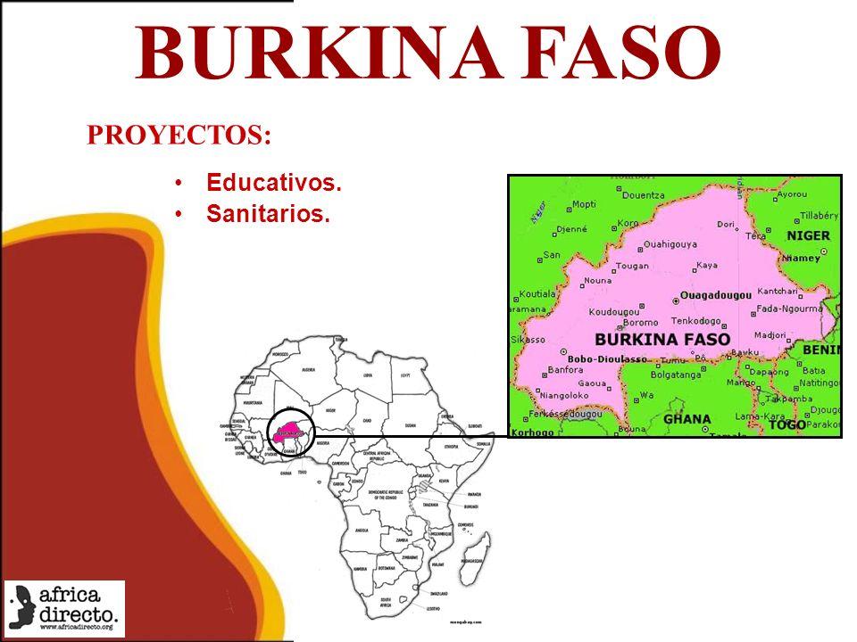 BURKINA FASO Educativos. Sanitarios. PROYECTOS: