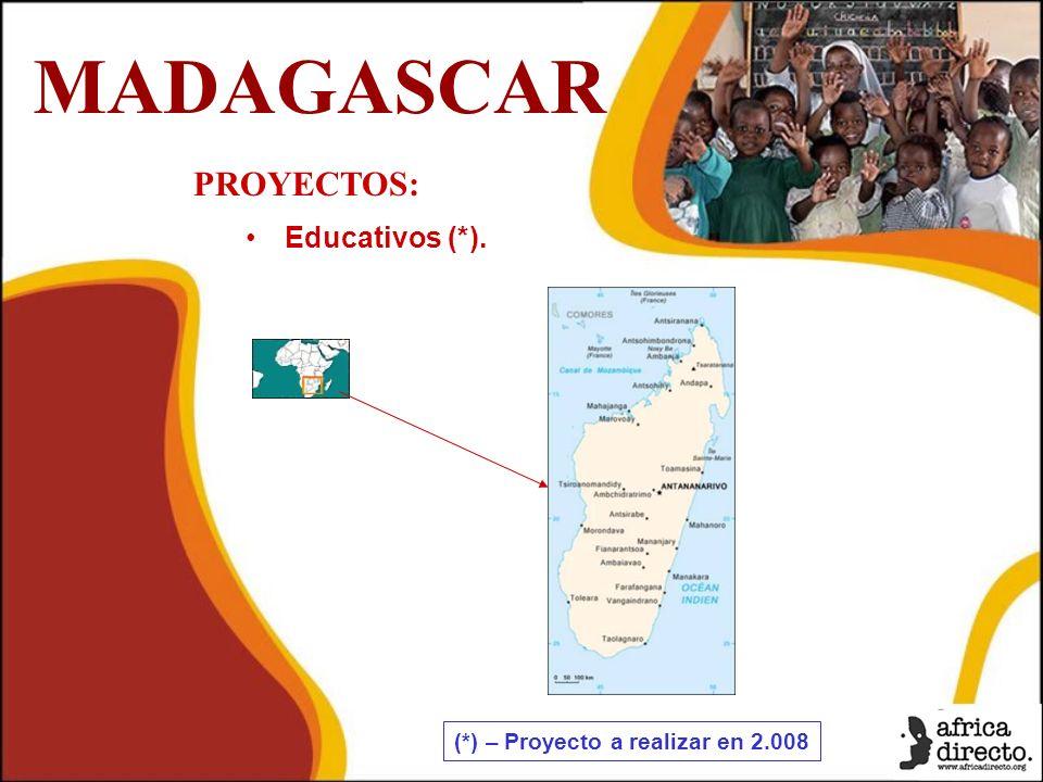 PROYECTOS: Educativos (*). MADAGASCAR (*) – Proyecto a realizar en 2.008