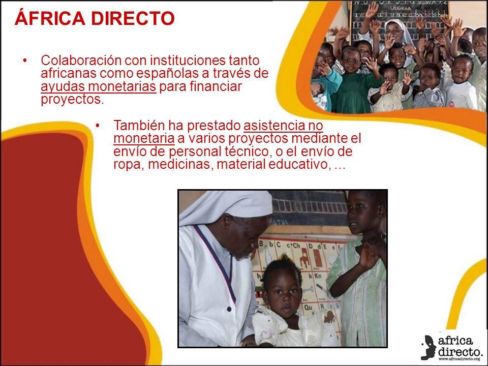Colaboración con instituciones tanto africanas como españolas a través de ayudas monetarias para financiar proyectos.