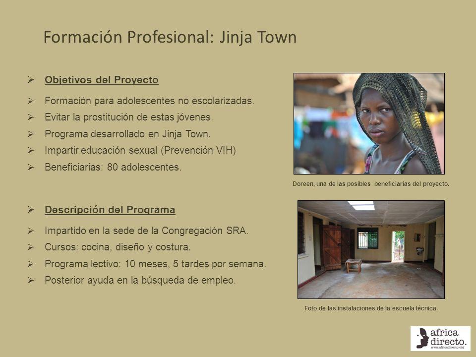 Formación Profesional: Jinja Town Foto de las instalaciones de la escuela técnica. Objetivos del Proyecto Formación para adolescentes no escolarizadas