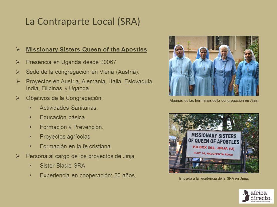 La Contraparte Local (SRA) Entrada a la residencia de la SRA en Jinja. Algunas de las hermanas de la congregacion en Jinja. Missionary Sisters Queen o