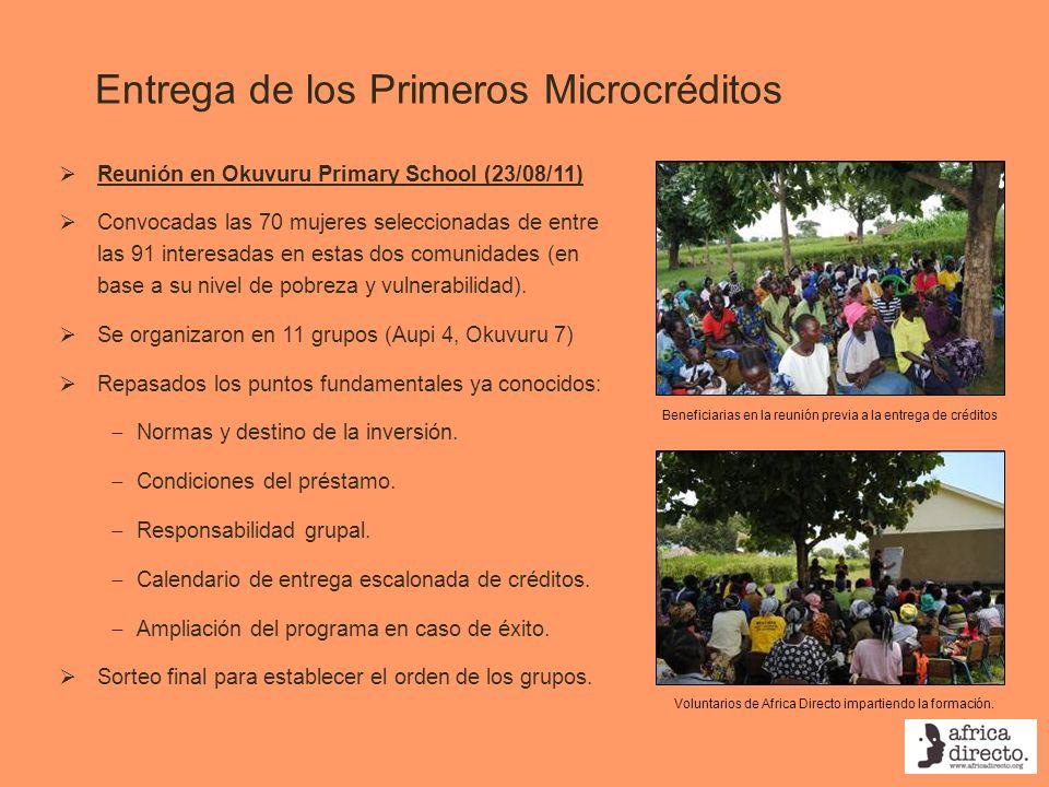 Entrega de los Primeros Microcréditos Reunión en Okuvuru Primary School (23/08/11) Convocadas las 70 mujeres seleccionadas de entre las 91 interesadas en estas dos comunidades (en base a su nivel de pobreza y vulnerabilidad).