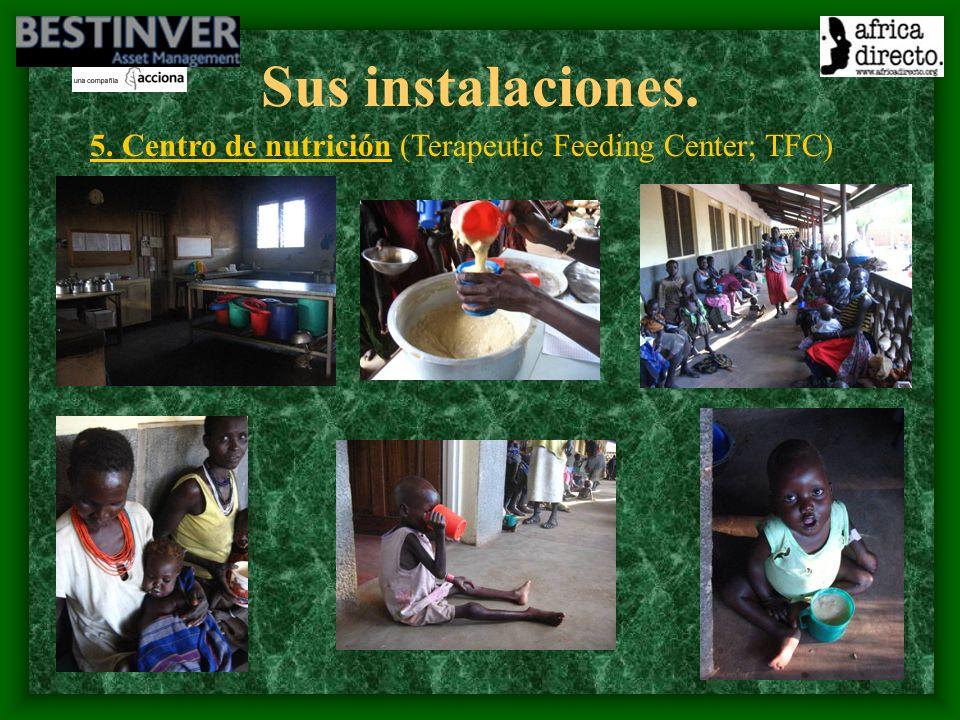 Sus instalaciones. 5. Centro de nutrición (Terapeutic Feeding Center; TFC)