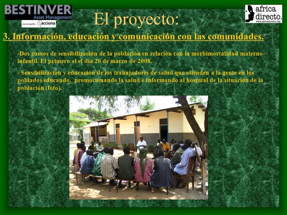 El proyecto: 3. Información, educación y comunicación con las comunidades.
