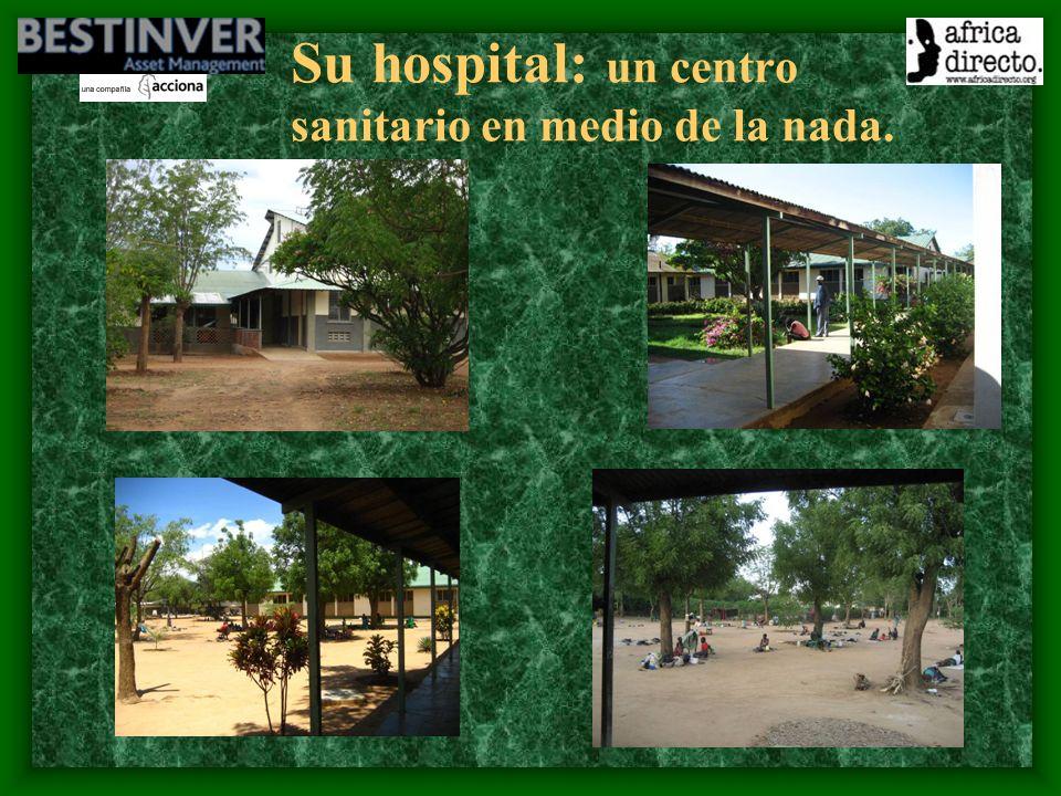 Su hospital: un centro sanitario en medio de la nada.