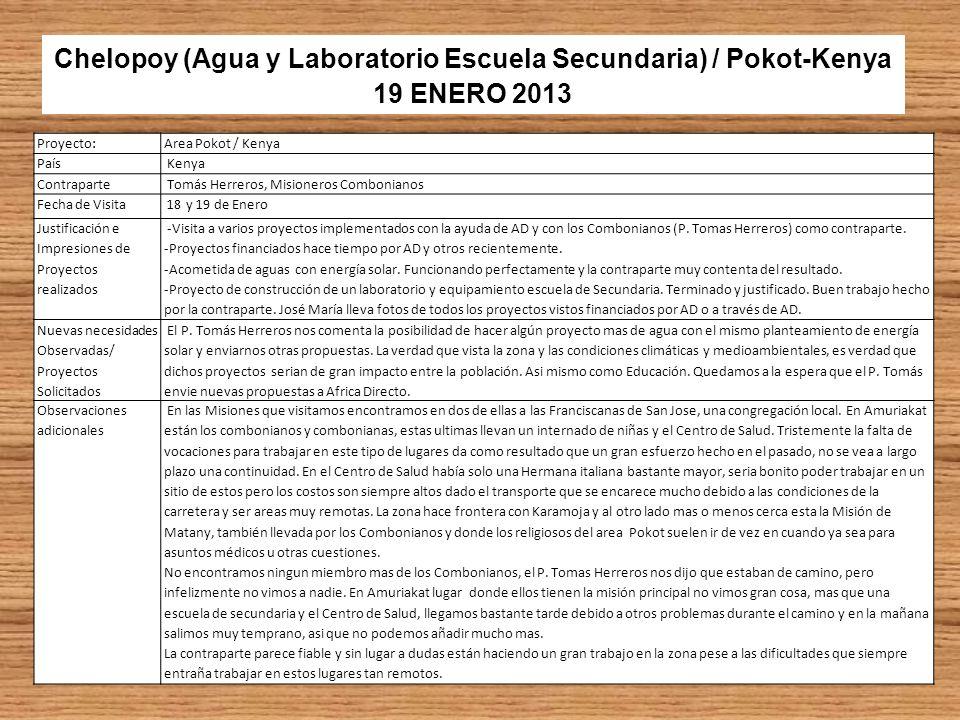 Chelopoy (Agua y Laboratorio Escuela Secundaria) / Pokot-Kenya 19 ENERO 2013 Proyecto:Area Pokot / Kenya País Kenya Contraparte Tomás Herreros, Mision