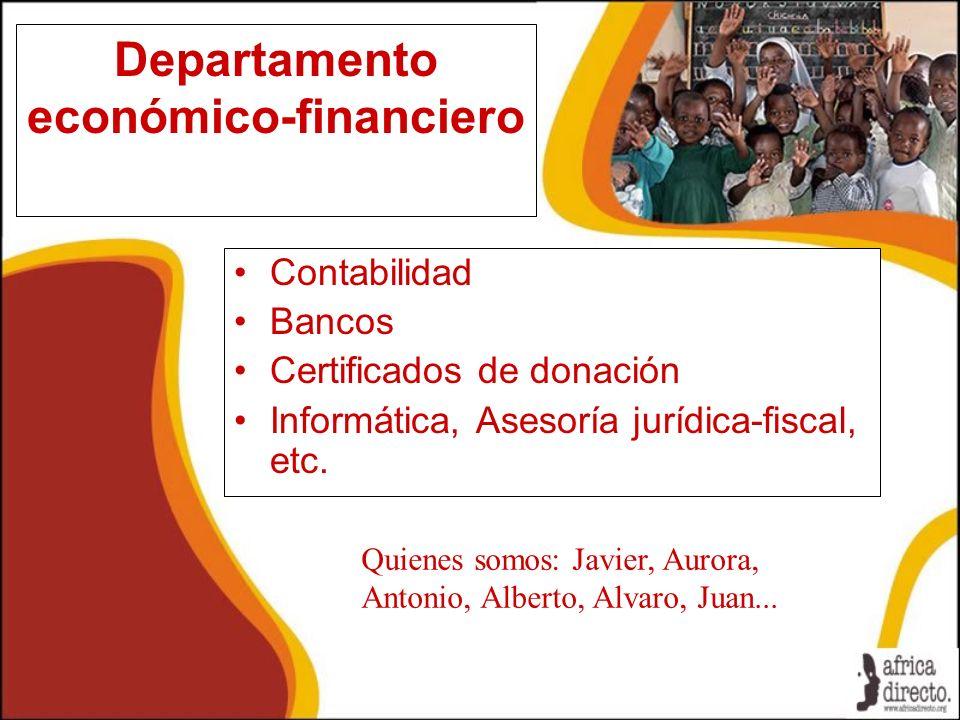 Departamento económico-financiero Contabilidad Bancos Certificados de donación Informática, Asesoría jurídica-fiscal, etc. Quienes somos: Javier, Auro