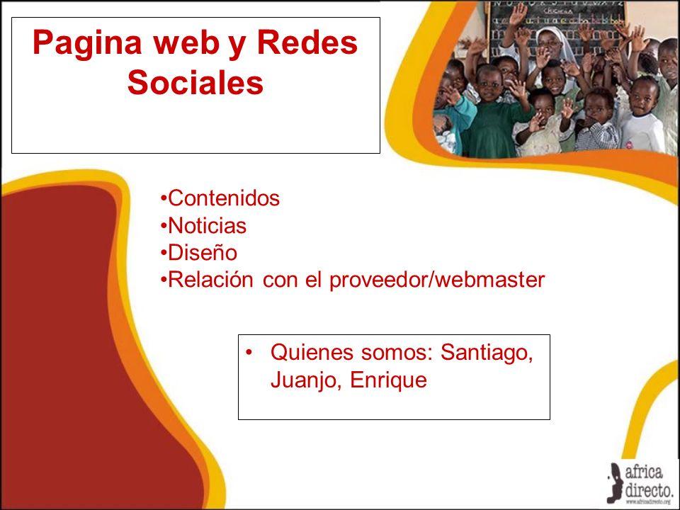 Pagina web y Redes Sociales Quienes somos: Santiago, Juanjo, Enrique Contenidos Noticias Diseño Relación con el proveedor/webmaster