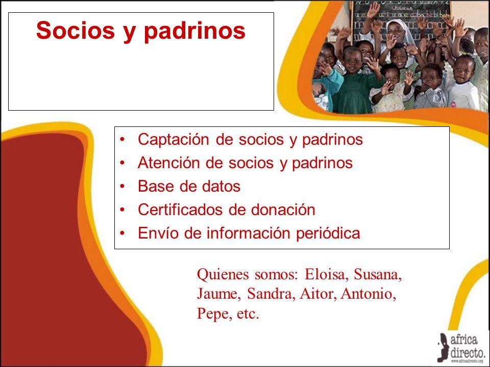 Socios y padrinos Captación de socios y padrinos Atención de socios y padrinos Base de datos Certificados de donación Envío de información periódica Q
