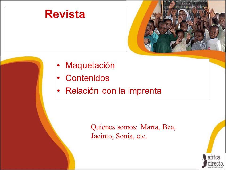 Revista Maquetación Contenidos Relación con la imprenta Quienes somos: Marta, Bea, Jacinto, Sonia, etc.