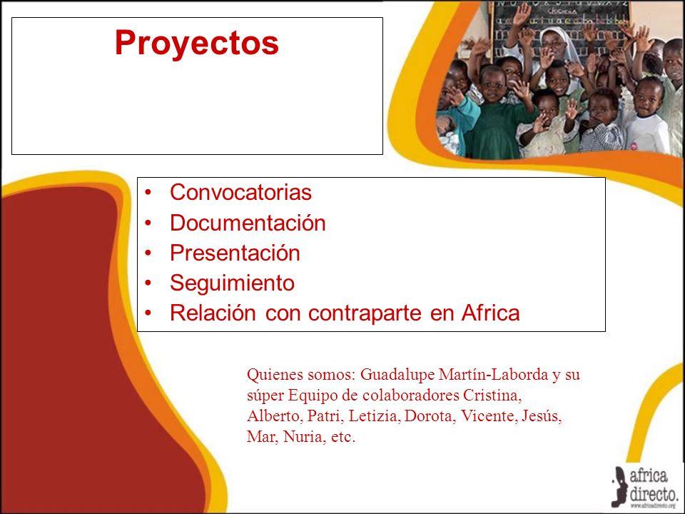 Proyectos Convocatorias Documentación Presentación Seguimiento Relación con contraparte en Africa Quienes somos: Guadalupe Martín-Laborda y su súper E