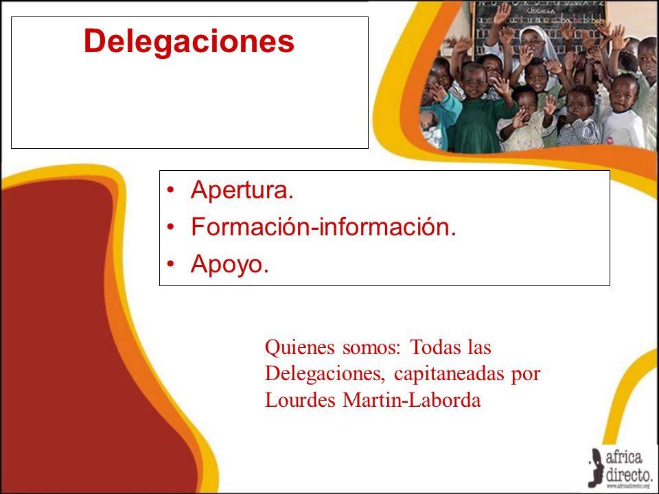 Delegaciones Apertura. Formación-información. Apoyo. Quienes somos: Todas las Delegaciones, capitaneadas por Lourdes Martin-Laborda
