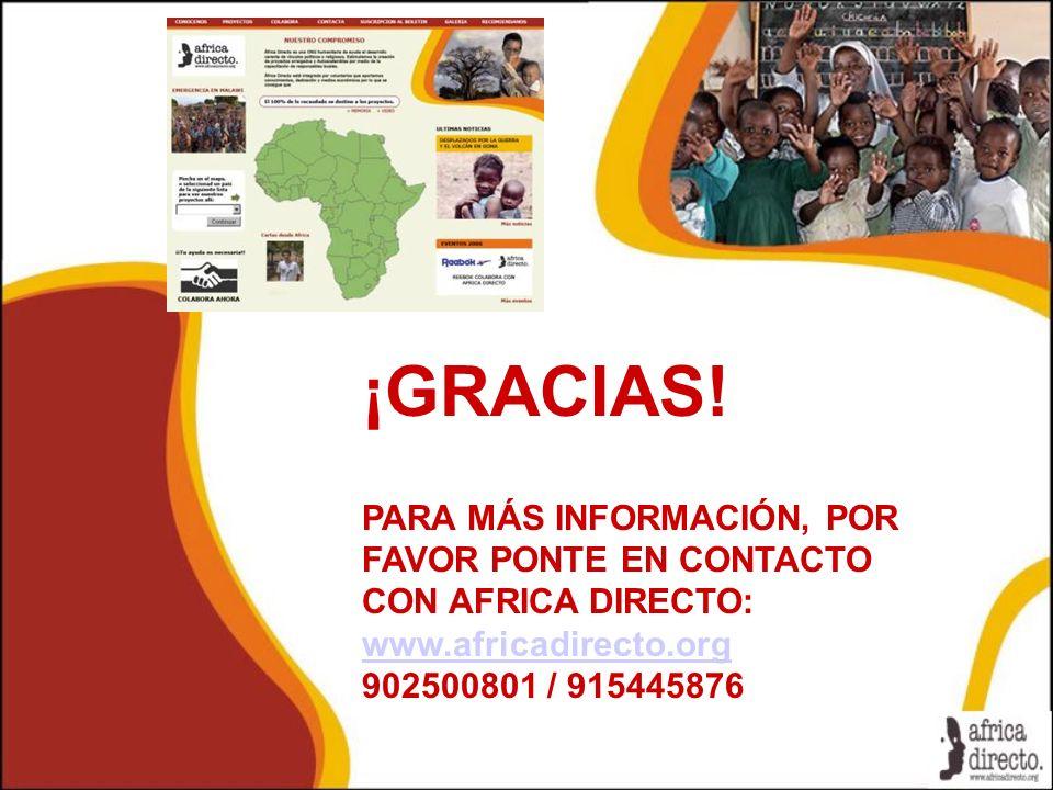 ¡GRACIAS! PARA MÁS INFORMACIÓN, POR FAVOR PONTE EN CONTACTO CON AFRICA DIRECTO: www.africadirecto.org 902500801 / 915445876