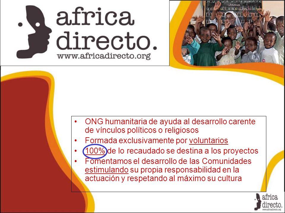 ONG humanitaria de ayuda al desarrollo carente de vínculos políticos o religiosos Formada exclusivamente por voluntarios 100% de lo recaudado se desti