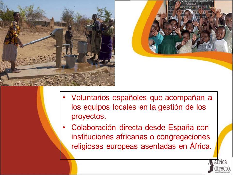 Voluntarios españoles que acompañan a los equipos locales en la gestión de los proyectos. Colaboración directa desde España con instituciones africana