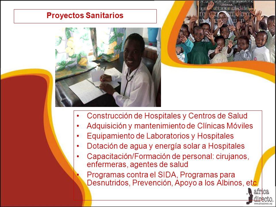 Proyectos Sanitarios Construcción de Hospitales y Centros de Salud Adquisición y mantenimiento de Clínicas Móviles Equipamiento de Laboratorios y Hosp