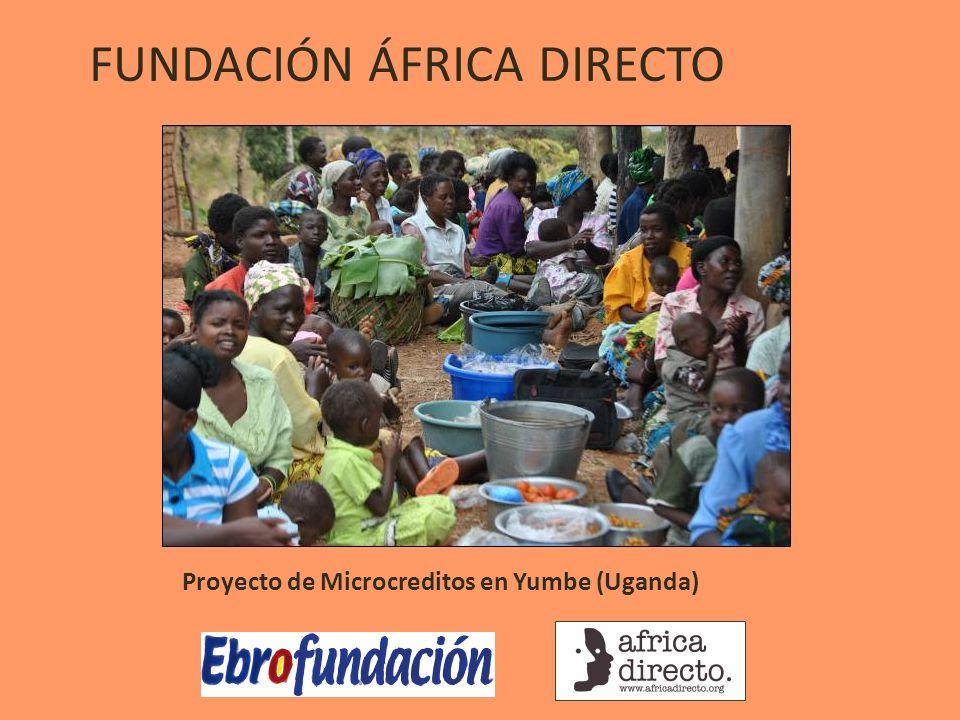 Proyecto de Microcreditos en Yumbe (Uganda) FUNDACIÓN ÁFRICA DIRECTO