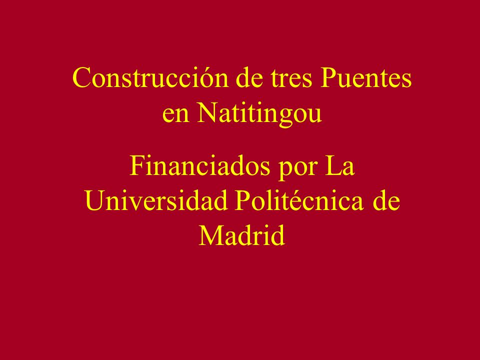 Construcción de tres Puentes en Natitingou Financiados por La Universidad Politécnica de Madrid