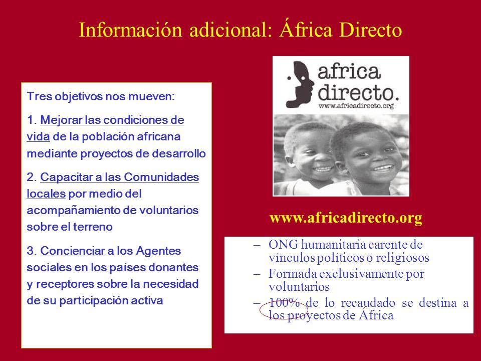 Información adicional: África Directo Tres objetivos nos mueven: 1.