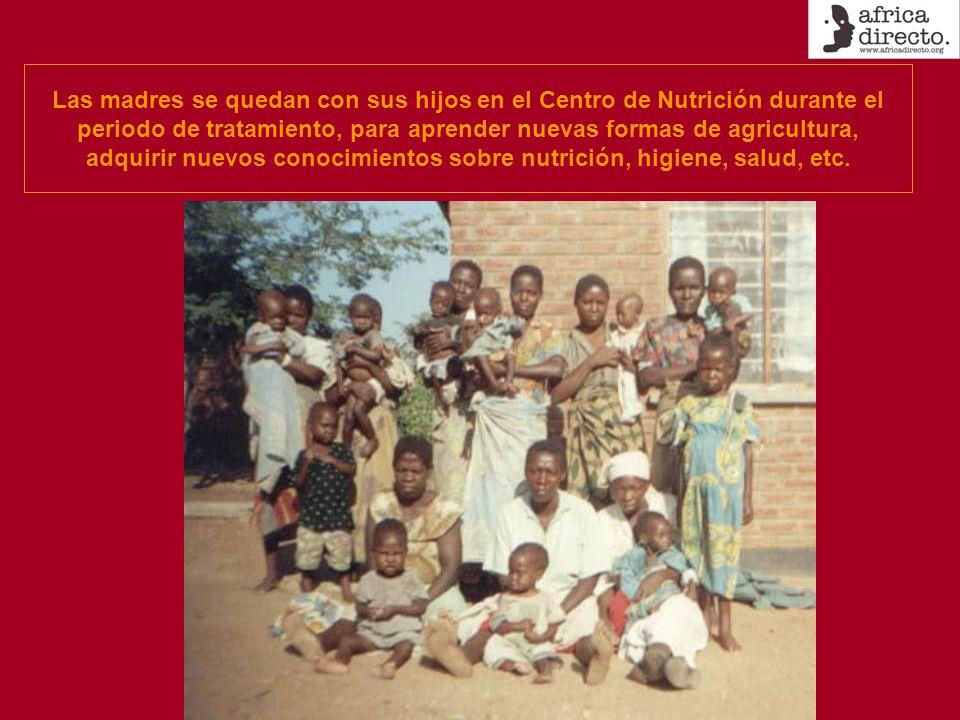 Las madres se quedan con sus hijos en el Centro de Nutrición durante el periodo de tratamiento, para aprender nuevas formas de agricultura, adquirir nuevos conocimientos sobre nutrición, higiene, salud, etc.
