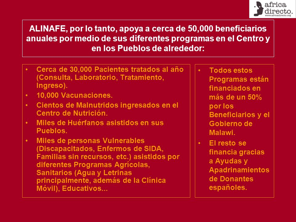 ALINAFE, por lo tanto, apoya a cerca de 50,000 beneficiarios anuales por medio de sus diferentes programas en el Centro y en los Pueblos de alrededor: