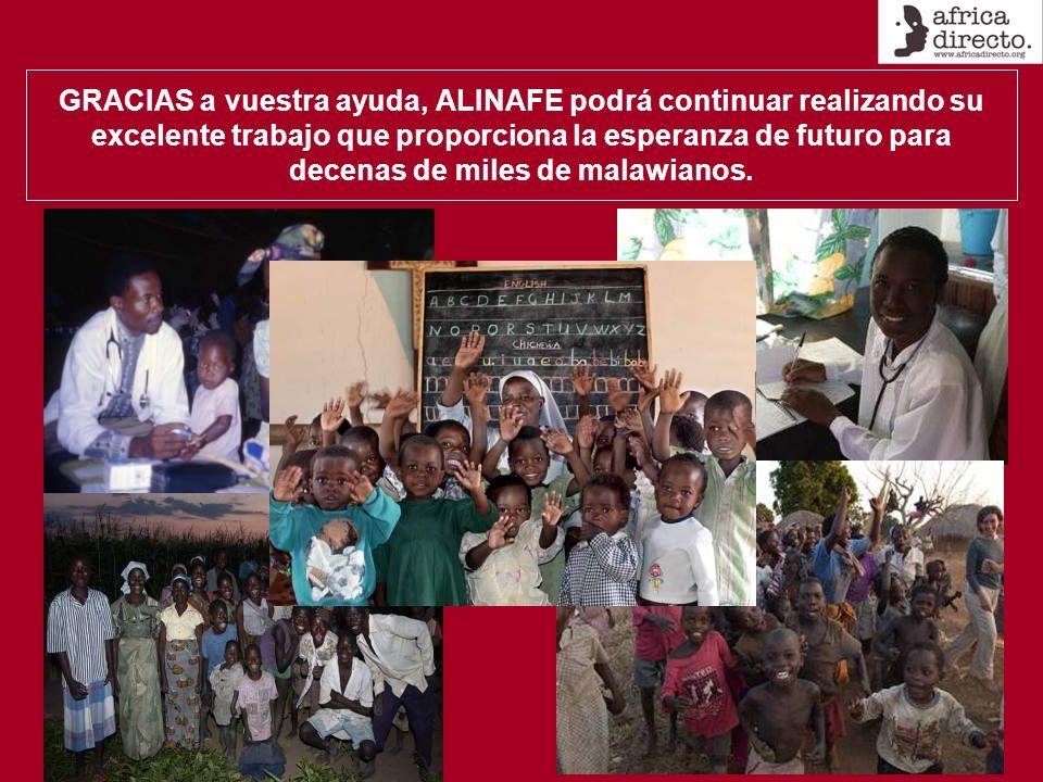 GRACIAS a vuestra ayuda, ALINAFE podrá continuar realizando su excelente trabajo que proporciona la esperanza de futuro para decenas de miles de malaw